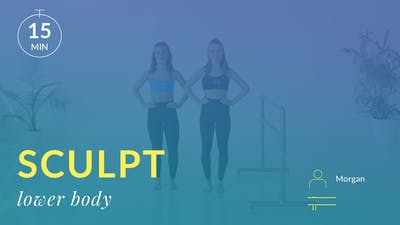 Sculpt: Glutes and Thigh Burner with Morgan by Physique 57