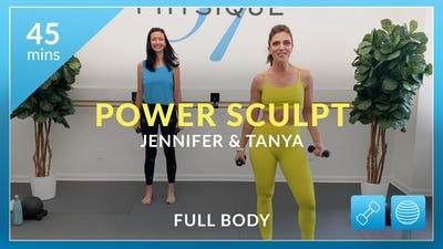 Power Sculpt: Total Body on Fire with Physique 57 Co-Founders Tanya and Jennifer by Physique 57