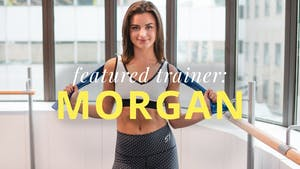 Featured Trainer: Morgan by Physique 57