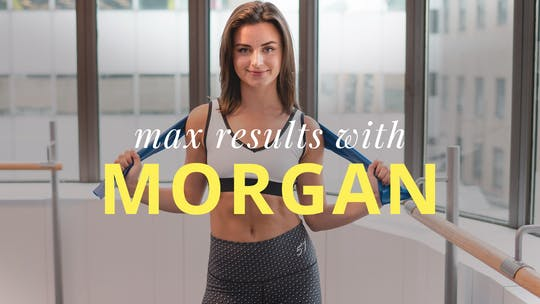 Max Results with Morgan by Physique 57