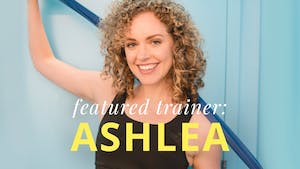 Featured Trainer: Ashlea by Physique 57
