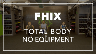 FHIX (Finisher) with Dennys | Total Body No Equipment by Fhitting Room