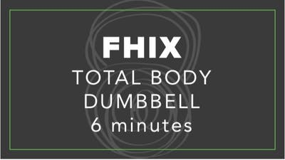FHIX (Finisher) | Total Body Dumbbell | 6 Minutes by Fhitting Room