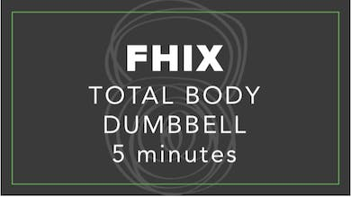 FHIX | Total Body Dumbells | 5 Minutes by Fhitting Room