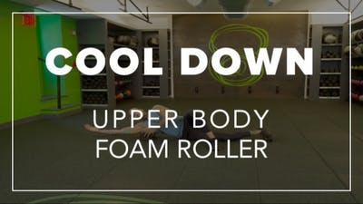 Cool Down with Daury | Upper Body Foam Roller by Fhitting Room