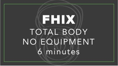 FHIX (Finisher) | Total Body No Equipment | 6 Minutes by Fhitting Room