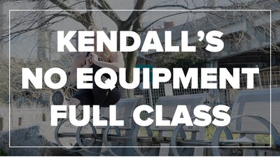 Kendall's No Equipment Full Class by Fhitting Room