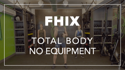 FHIX (Finisher) with Ben | Total Body No Equipment by Fhitting Room