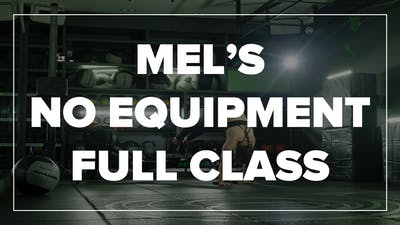 Mel's No Equipment Full Class by Fhitting Room