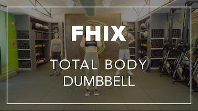 FHIX (Finisher) with Riley | Total Body Dumbbell by Fhitting Room