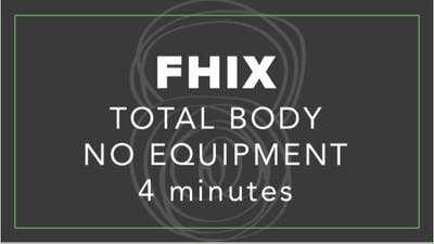 FHIX (Finisher) | Total Body No Equipment | 4 Minutes by Fhitting Room