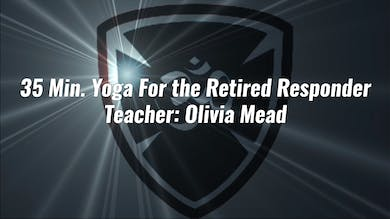 35 Min. Yoga For the Retired Responder by YogaShield Yoga For First Responders