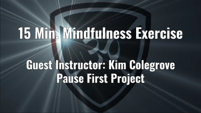 15 Min. Mindfulness Exercise with Guest Instructor Kim Colegrove by Yogashield Yoga For First Responders