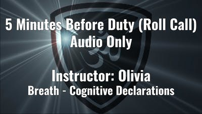 5 Minute Before Duty - Roll Call (Audio Only) by YogaShield Yoga For First Responders