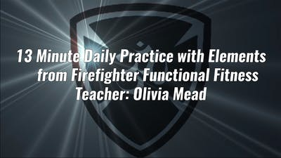 13 Minute Daily Practice with Elements from Firefighter Functional Fitness by Yogashield Yoga For First Responders