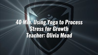 40 Min. Using Yoga to Process Stress for Growth by YogaShield Yoga For First Responders