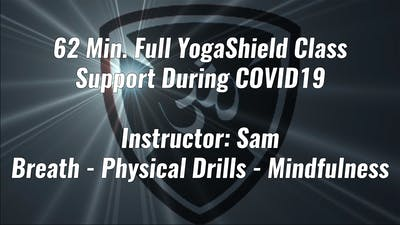 62 Min. Full YogaShield Class COVID19 Instructor Sam by Yogashield Yoga For First Responders