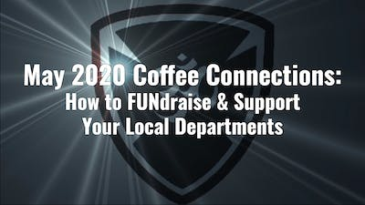 May 2020 Coffee Connections - FUNdraising and Supporting Local Departments by YogaShield Yoga For First Responders