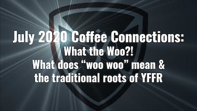 July 2020 Coffee Connections - What the Woo!? by YogaShield Yoga For First Responders