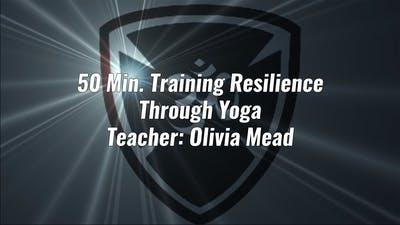 50 Min. Training Resilience Through Yoga by Yogashield Yoga For First Responders