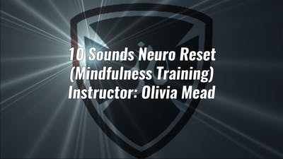 10 Sounds Neuro Reset (Mindfulness Training) by Yogashield Yoga For First Responders