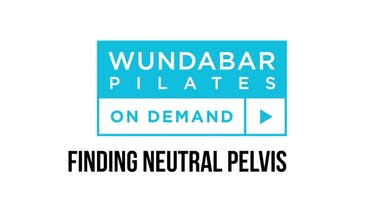 PRO TIP - FINDING NEUTRAL PELVIS by WundaBar Pilates
