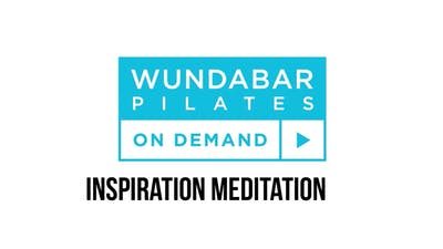 Inspiration Meditation by WundaBar Pilates
