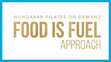 FOOD IS FUEL by WundaBar Pilates