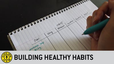 Building Healthy Habits by Gold's Gym Anywhere