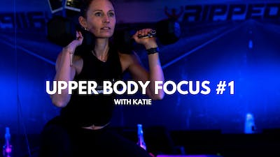 Upper Body Focus #1 (with Katie) by RippedPHL On Demand