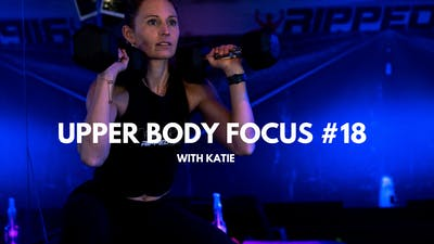 Upper Body Focus #18 (with Katie) by RippedPHL On Demand