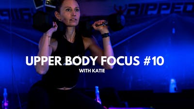 Upper Body Focus #10 (with Katie) by RippedPHL On Demand