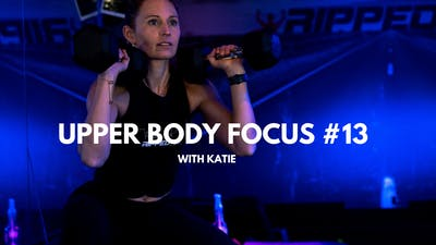 Upper Body Focus #13 (with Katie) by RippedPHL On Demand
