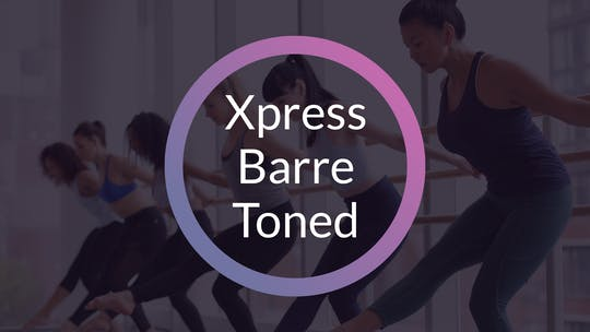 XPRESS BARRE/TONED by Elements On Demand