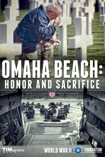 Omaha Beach: Honor and Sacrifice by World War II Foundation