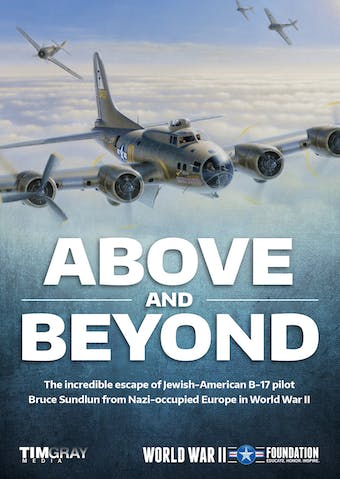 Above and Beyond by World War II Foundation, powered by Intelivideo