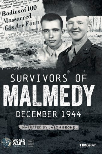 Instant Access to Survivors of Malmedy: December 1944 by World War II Foundation, powered by Intelivideo