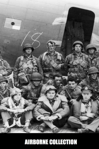 Instant Access to The Airborne Collection by World War II Foundation, powered by Intelivideo