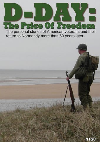 Instant Access to D-Day: The Price of Freedom by World War II Foundation, powered by Intelivideo