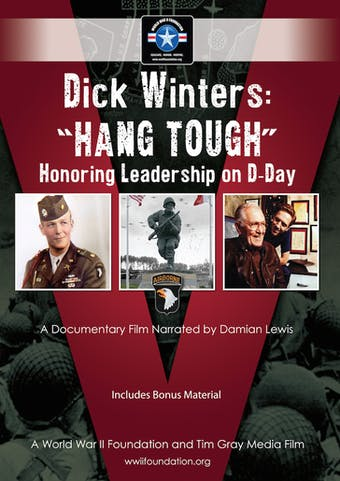 Dick Winters: Hang Tough by World War II Foundation