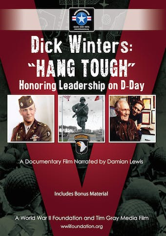 Dick Winters: Hang Tough by World War II Foundation, powered by Intelivideo