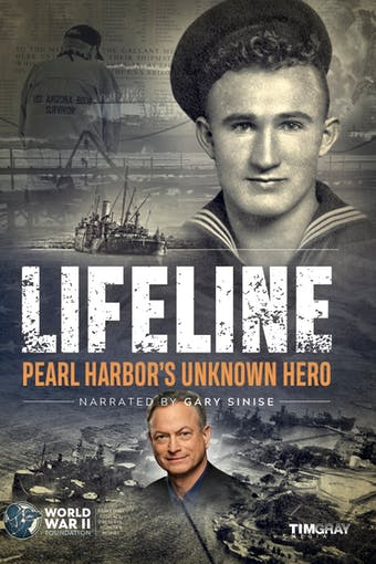 Instant Access to Lifeline: Pearl Harbor's Unknown Hero by World War II Foundation, powered by Intelivideo