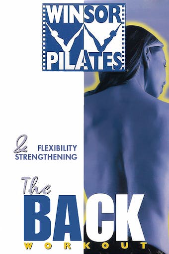 The Back Workout & Flexibility by Winsor Pilates